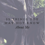 25 things you may not know about me